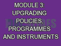 MODULE 3: UPGRADING POLICIES, PROGRAMMES AND INSTRUMENTS