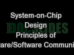 System-on-Chip Design Principles of Hardware/Software Communication