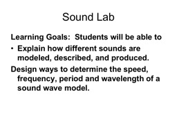 Sound  Lab Learning  Goals:  Students will be able to