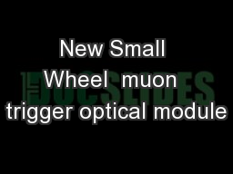 New Small Wheel  muon  trigger optical module