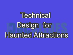Technical Design  for  Haunted Attractions PowerPoint PPT Presentation