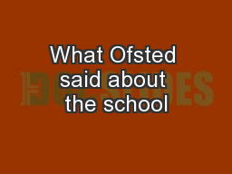 What Ofsted said about the school