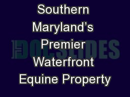 Southern Maryland's Premier Waterfront Equine Property