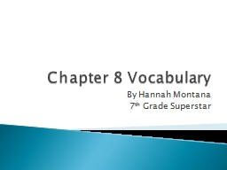 Chapter 8 Vocabulary By Hannah Montana