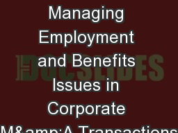 Preparing for and Managing Employment and Benefits Issues in Corporate M&A Transactions