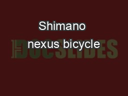 Shimano nexus bicycle PDF document - DocSlides
