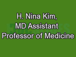 H. Nina Kim, MD Assistant Professor of Medicine