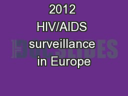 2012 HIV/AIDS surveillance in Europe