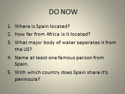 DO NOW Where is Spain located?