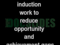 Synthesizing district induction work to reduce opportunity and achievement gaps PowerPoint PPT Presentation