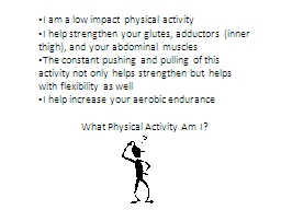 I am a low impact physical activity PowerPoint PPT Presentation