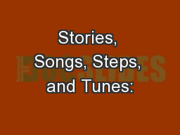 Stories, Songs, Steps, and Tunes:
