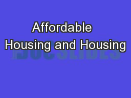 Affordable  Housing and Housing