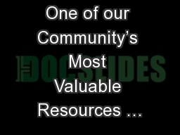 One of our Community's Most Valuable Resources … PowerPoint PPT Presentation