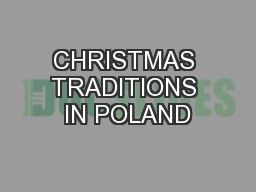 CHRISTMAS TRADITIONS IN POLAND PowerPoint PPT Presentation