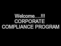 Welcome….!!! CORPORATE COMPLIANCE PROGRAM