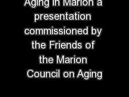 Aging in Marion a presentation commissioned by the Friends of the Marion Council on Aging