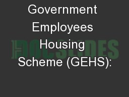 Government Employees Housing Scheme (GEHS):