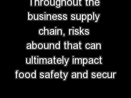 Throughout the business supply chain, risks abound that can ultimately impact food safety and secur