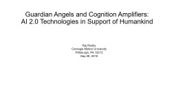 Guardian Angels and Cognition Amplifiers: