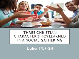 Three Christian Characteristics learned in a social gathering