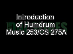 Introduction of Humdrum Music 253/CS 275A