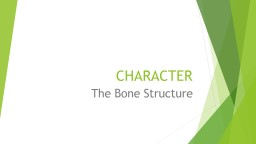 CHARACTER The Bone Structure PowerPoint PPT Presentation