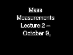 Mass Measurements Lecture 2 – October 9,