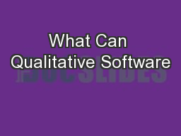 What Can Qualitative Software