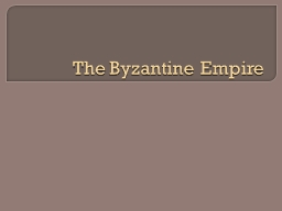 The Byzantine Empire Constantine's Two Changes