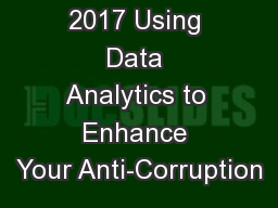 October 26, 2017 Using Data Analytics to Enhance Your Anti-Corruption