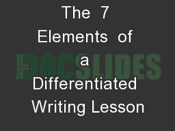 The  7 Elements  of a Differentiated Writing Lesson