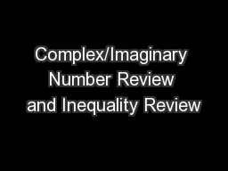 Complex/Imaginary Number Review and Inequality Review PowerPoint PPT Presentation