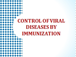 CONTROL OF VIRAL DISEASES BY