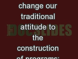 Cluster Computing Let us change our traditional attitude to the construction of programs: Instead o