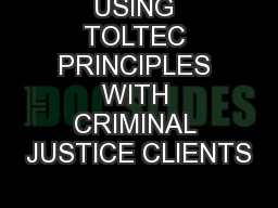 USING TOLTEC PRINCIPLES WITH CRIMINAL JUSTICE CLIENTS