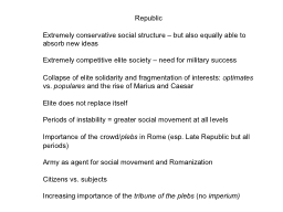 Republic Extremely conservative social structure � but also equally able to absorb new ideas