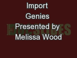 Import Genies Presented by Melissa Wood