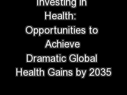 Investing in Health:  Opportunities to Achieve Dramatic Global Health Gains by 2035