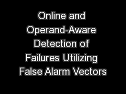 Online and Operand-Aware Detection of Failures Utilizing False Alarm Vectors