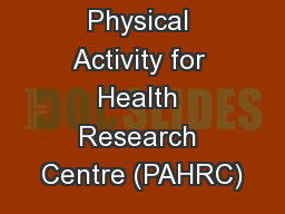 Physical Activity for Health Research Centre (PAHRC)