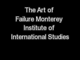 The Art of Failure Monterey Institute of International Studies