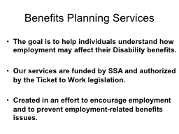 "SSA Benefits Planning Ensuring accurate and timely benefits counseling, debunking myths and ""succ"