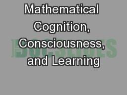 Mathematical Cognition, Consciousness, and Learning