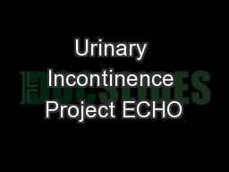 Urinary Incontinence Project ECHO