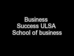 Business Success ULSA School of business