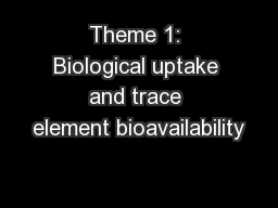 Theme 1: Biological uptake and trace element bioavailability