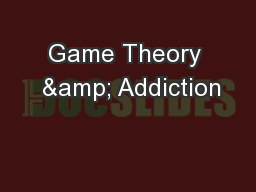 Game Theory  & Addiction