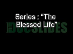 """Series : """"The Blessed Life"""""""