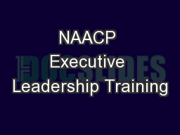 NAACP Executive Leadership Training PowerPoint PPT Presentation